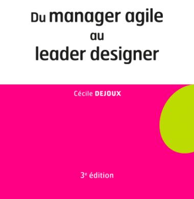 Du manager agile au leader designer